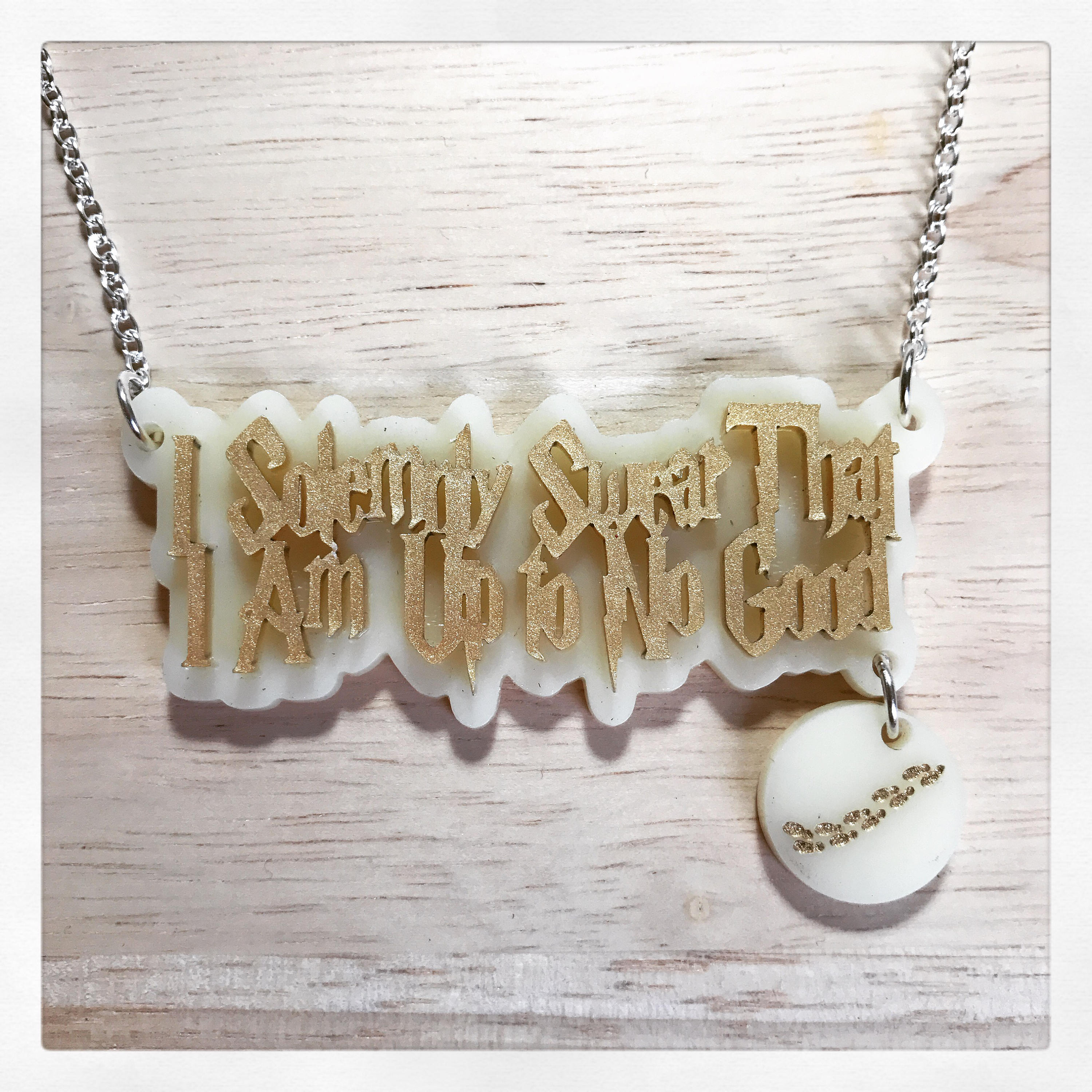 'I Solemnly Swear That I Am Up To No Good' Acrylic Necklace with Charm