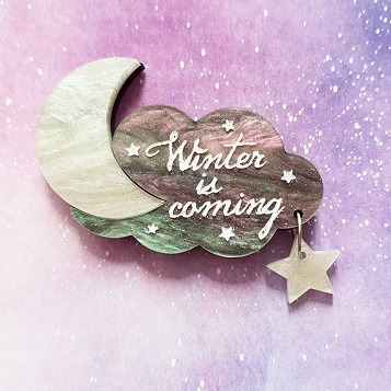 winter is coming brooch